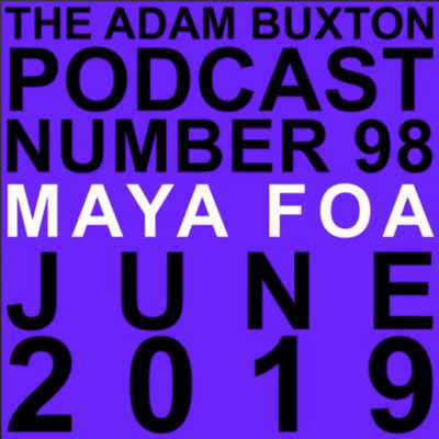 Cover image of episode 98 from the Adam Buxton podcast with Maya Foa